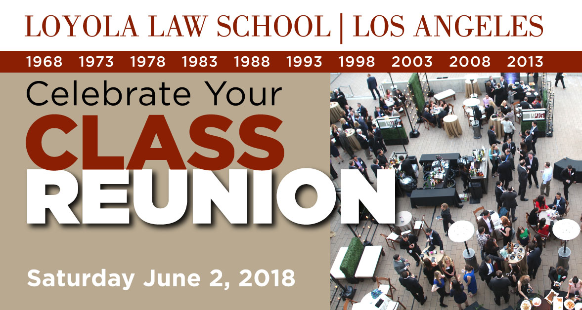 2018 Milestone Reunions Loyola Law School Los Angeles